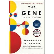 The Gene An Intimate History by Mukherjee, Siddhartha, 9781476733500