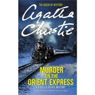 Murder on the Orient Express: A Hercule Poirot Mystery by CHRISTIE AGATHA, 9780062073501