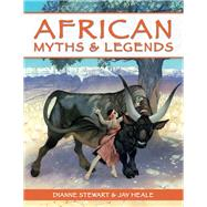 African Myths & Legends by Stewart, Dianne; Heale, Jay, 9781432303501