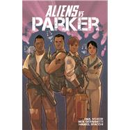 Aliens Vs Parker by Scheer, Paul; Giovannetti, Nick; Bracchi, Manuel, 9781608863501