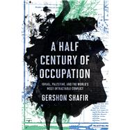 A Half Century of Occupation by Shafir, Gershon, 9780520293502