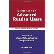 Dictionary of Advanced Russian Usage by Kayser, Michael, 9780884003502