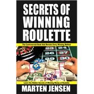 Secrets of Winning Roulette by Jensen, Marten, 9781580423502