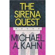 The Sirena Quest by Kahn, Michael A., 9781464203503