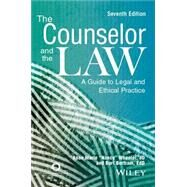 The Counselor and the Law: A Guide to Legal and Ethical Practice by Wheeler, Anne Marie; Bertram, Burt, 9781556203503