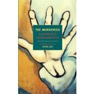 The Murderess by PAPADIAMANTIS, ALEXANDROSLEVI, PETER, 9781590173503