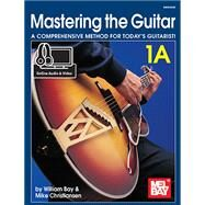Mastering the Guitar 1A - Spiral (Book + Online Audio/Video) by William Bay and Mike Christiansen, 9780786693504