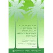 A Communicative Framework for Introductory Japanese Language Curricula by Washington State Japanese Language Curriculum Guidelines Committee, 9780824823504