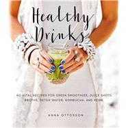 Healthy Drinks by Ottosson, Anna; Penhoat, Gun; Pe, Helene, 9781510723504