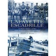 The Lafayette Escadrille by Ruffin, Steven A., 9781612003504
