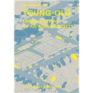 Young-old: Urban Utopias of an Aging Society by Simpson, Deane, 9783037783504