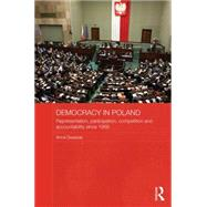 Democracy in Poland: Representation, participation, competition and accountability since 1989 by School of Law and Government;, 9780415493505