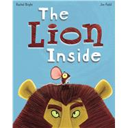 The Lion Inside by Bright, Rachel; Field, Jim, 9780545873505