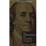 The Autobiography of Benjamin Franklin by Franklin, Benjamin, 9780785833505