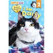 ASPCA Rescue Readers I Am Daisy Level 2 by Froeb, Lori; Lemay, Violet, 9780794433505