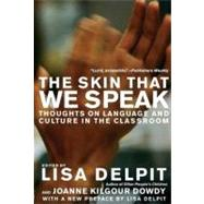 Skin That We Speak : Thoughts on Language and Culture in the Classroom by Delpit, Lisa, 9781595583505