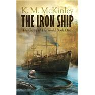 The Iron Ship by McInley, K.M., 9781781083505
