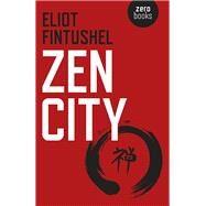 Zen City by Fintushel, Eliot, 9781785353505