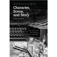 Character, Scene, and Story by Dunne, Will, 9780226393506