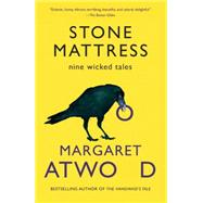Stone Mattress by ATWOOD, MARGARET, 9780804173506