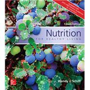 Nutrition for Healthy Living Updated with 2015-2020 Dietary Guidelines for Americans by Schiff, Wendy, 9781259893506