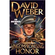 Uncompromising Honor by Weber, David, 9781481483506