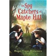 The Spy Catchers of Maple Hill by Blakemore, Megan Frazer, 9781619633506