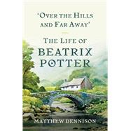 Over the Hills and Far Away by Dennison, Matthew, 9781681773506