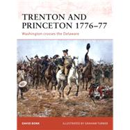 Trenton and Princeton 1776–77 Washington crosses the Delaware by Bonk, David; Turner, Graham, 9781846033506
