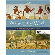 Ways of the World with Sources for AP*, Second Edition A Global History by Strayer, Robert W., 9780312583507