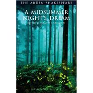 A Midsummer Night's Dream Third Series by Shakespeare, William; Chaudhuri, Sukanta; Thompson, Ann; Kastan, David Scott; Woudhuysen, H. R.; Proudfoot, Richard, 9781408133507