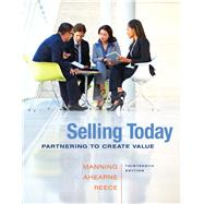 Selling Today Partnering to Create Value Plus 2014 MyMarketingLab with Pearson eText --  Access Card Package by Manning, Gerald L.; Ahearne, Michael; Reece, Barry L., 9780133763508