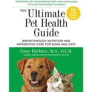 The Ultimate Pet Health Guide by RICHTER, GARY MS, DVM, 9781401953508