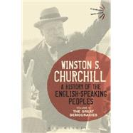 A History of the English-Speaking Peoples Volume IV The Great Democracies by Churchill, Sir Winston S., 9781474223508