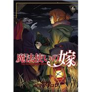The Ancient Magus' Bride Vol. 6 by Yamazaki, Kore, 9781626923508