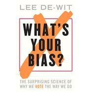 What's Your Bias? by De-wit, Lee, 9781783963508