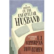 The Question of the Unfamiliar Husband by Copperman, E. J.; Cohen, Jeff, 9780738743509