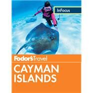 Fodor's in Focus Cayman Islands by FODOR'S TRAVEL GUIDES, 9780804143509