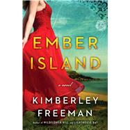 Ember Island A Novel by Freeman, Kimberley, 9781476743509