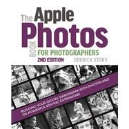 The Apple Photos Book for Photographers by Story, Derrick, 9781681983509