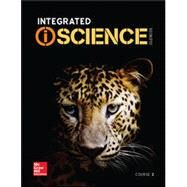 Integrated iScience, Course 2, Student Edition by McGraw-Hill Education, 9780076773510