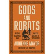 Gods and Robots by Mayor, Adrienne, 9780691183510
