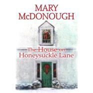 The House on Honeysuckle Lane by MCDONOUGH, MARY, 9780758293510