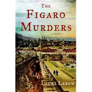 The Figaro Murders A Novel by Lebow, Laura, 9781250053510