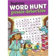 Beginner Word Hunt - Puzzle Detective by Mersereau, Bill, 9781770663510