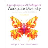 Opportunities and Challenges of Workplace Diversity by Canas, Kathryn; Sondak, Harris, 9780132953511