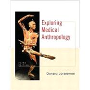 Exploring Medical Anthropology by Joralemon; Donald, 9780205693511