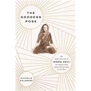 The Goddess Pose by Goldberg, Michelle, 9780307593511