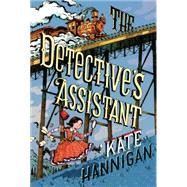 The Detective's Assistant by Hannigan, Kate, 9780316403511