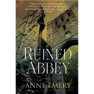 Ruined Abbey A Collins-Burke Mystery by Emery, Anne, 9781770413511